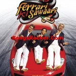 Ferrari Ki Sawaari Songs