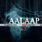 Aalaap Mp3 Songs