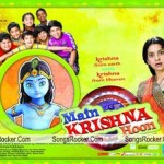 Main Krishna Hoon Songs