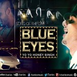 Download Free Blue Eyes - Yo Yo Honey Singh (2013) Mp3 PoP Songs